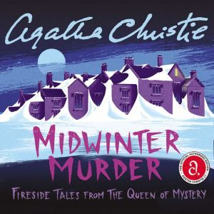 Midwinter Murder: Fireside Tales from the Queen of Mystery, Agatha Christie