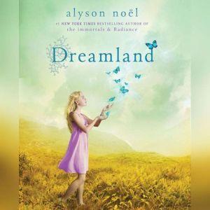 Dreamland, Alyson Noel