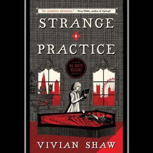 Strange Practice, Vivian Shaw