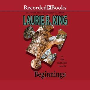 Beginnings, Laurie R. King