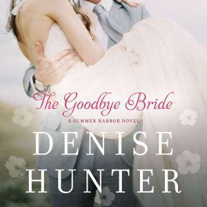 The Goodbye Bride, Denise Hunter