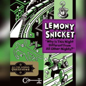 Why Is This Night Different from All Other Nights?, Lemony Snicket