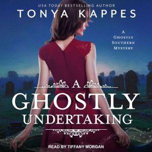 A Ghostly Undertaking, Tonya Kappes