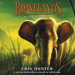 Bravelands #3: Blood and Bone, Erin Hunter