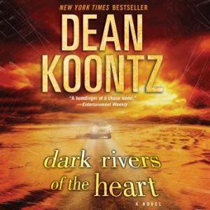 Dark Rivers of the Heart, Dean Koontz
