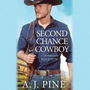 Second Chance Cowboy, A.J. Pine