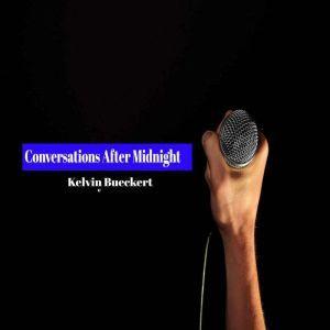 Conversations After Midnight, Kelvin Bueckert