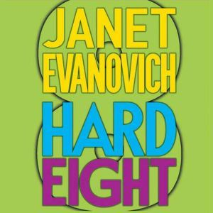 Hard Eight: A Stephanie Plum Novel, Janet Evanovich