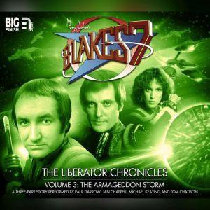 Blake's 7 - The Liberator Chronicles Volume 03: The Armageddon Storm, Cavan Scott