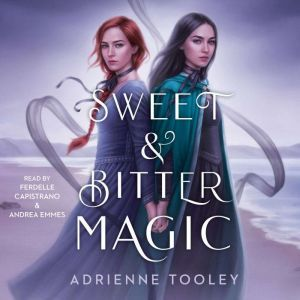 Sweet & Bitter Magic, Adrienne Tooley