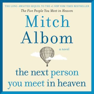 The Next Person You Meet in Heaven The Sequel to The Five People You Meet in Heaven, Mitch Albom