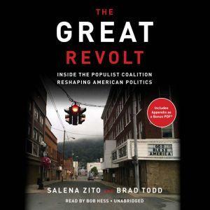 The Great Revolt: Inside the Populist Coalition Reshaping American Politics, Salena Zito