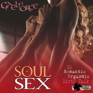 Soul Sex, Gaelforce