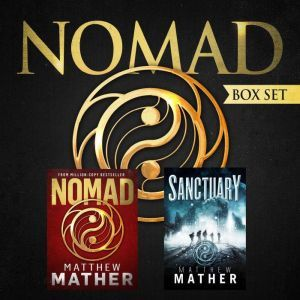 The Nomad Series: Nomad & Sanctuary, Matthew Mather