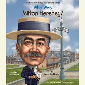 Who Was Milton Hershey?, James Buckley, Jr.