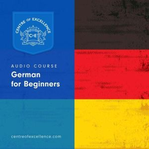 German for Beginners Audiobook, Centre of Excellence