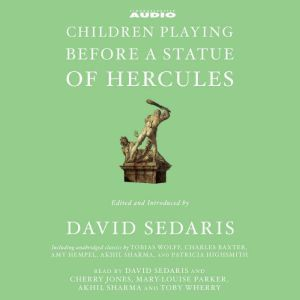 Children Playing Before a Statue of Hercules, David Sedaris