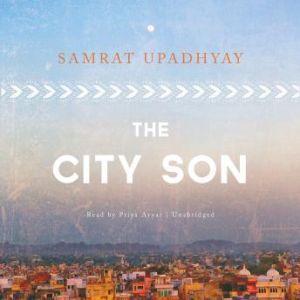 The City Son, Samrat Upadhyay