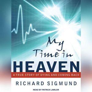 My Time In Heaven, Richard Sigmund