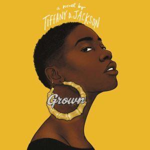 Grown, Tiffany D. Jackson