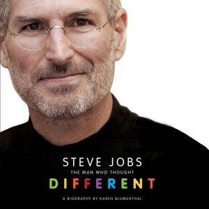 Steve Jobs: The Man Who Thought Different, Karen Blumenthal