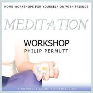 Meditation Workshop, Philip Permutt