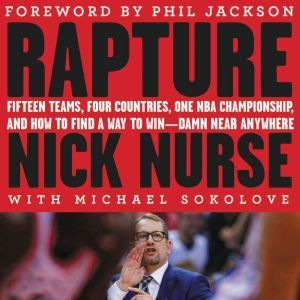 Rapture Fifteen Teams,  Four Countries, One NBA Championship, and How to Find a Way to Win -- Damn Near Anywhere, Cameron Scoggins