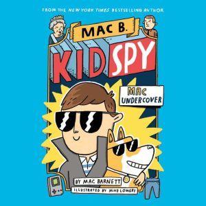 Mac Undercover, Mac Barnett