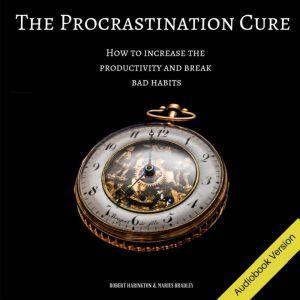 The Procrastination Cure , Robert Harington & Marius Bradley