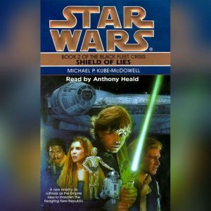 Star Wars: The Black Fleet Crisis: Shield of Lies: Book 2, Michael P. Kube-Mcdowell