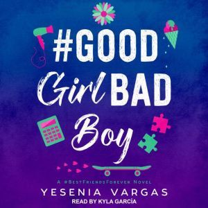 #GoodGirlBadBoy, Yesenia Vargas
