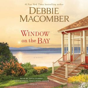 Window on the Bay A Novel, Debbie Macomber