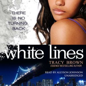 White Lines The White Lines Novels, Book 1, Tracy Brown