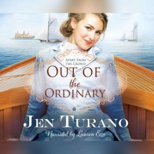 Out of the Ordinary, Jen Turano