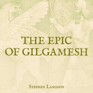 The Epic of Gilgamesh, Stephen Langdon