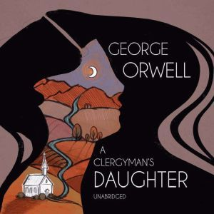 A Clergyman's Daughter, George Orwell