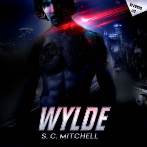 Wylde: Xi Force #3, S. C. Mitchell