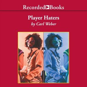 Player Haters, Carl Weber