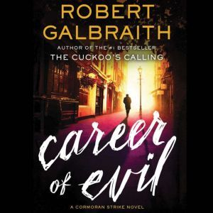 Career of Evil, Robert Galbraith