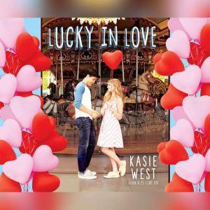 Lucky in Love, Kasie West