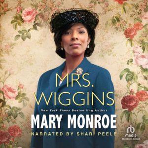 Mrs. Wiggins, Mary Monroe