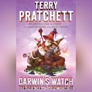 Darwin's Watch: The Science of Discworld III: A Novel, Terry Pratchett