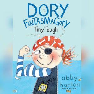 Dory Fantasmagory: Tiny Tough, Abby Hanlon