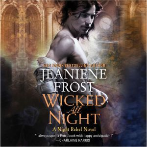 Wicked All Night A Night Rebel Novel, Jeaniene Frost