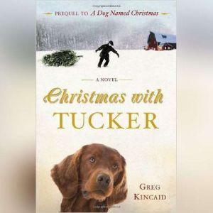 Christmas with Tucker, Greg Kincaid