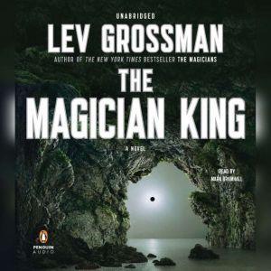 The Magician King, Lev Grossman