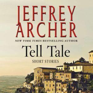Tell Tale: Stories, Jeffrey Archer