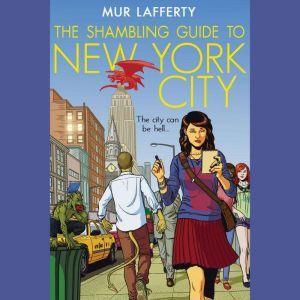 The Shambling Guide to New York City, Mur Lafferty