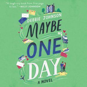 Maybe One Day: A Novel, Debbie Johnson