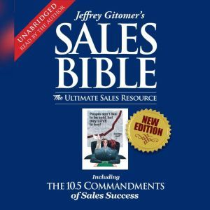 The Sales Bible The Ultimate Sales Resource, Jeffrey Gitomer